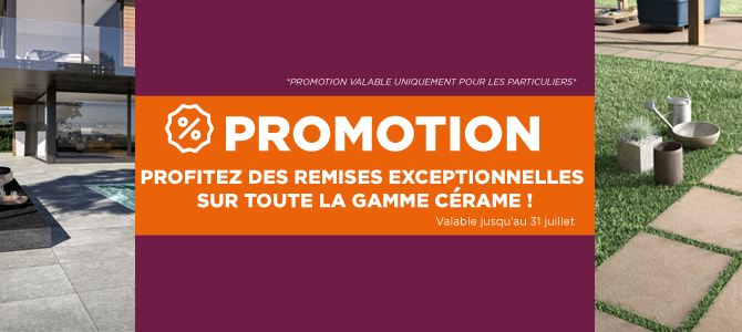 Promotion Gamme Cérame